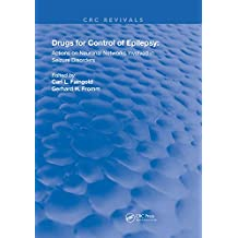 Drugs for the Control of Epilepsy: Actions on Neuronal Networks Involved in Seizure Disorders (Routledge Revivals) (English Edition)