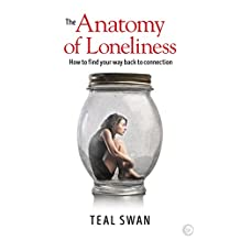 The Anatomy of Loneliness: How to Find Your Way Back to Connection (English Edition)