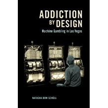 Addiction by Design: Machine Gambling in Las Vegas (English Edition)
