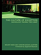 The Culture of Exception: Sociology Facing the Camp (International Library of Sociology) (English Edition)