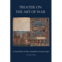 Treatise on the Art of War: A Facsimile of the Complete Manuscript
