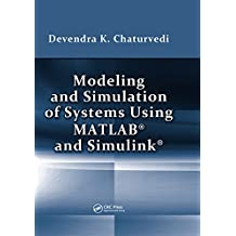 Modeling and Simulation of Systems Using MATLAB and Simulink (English Edition)