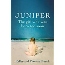 Juniper: The Girl Who Was Born Too Soon (English Edition)