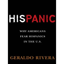 His Panic: Why Americans Fear Hispanics in The U.S. (English Edition)