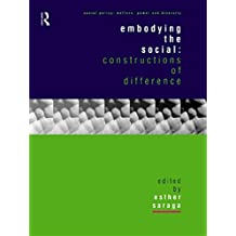 Embodying the Social: Constructions of Difference (Social Policy: Welfare, Power and Diversity) (English Edition)
