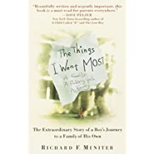 The Things I Want Most: The Extraordinary Story of a Boy's Journey to a Family of His Own (English Edition)