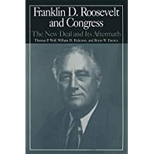 The M.E.Sharpe Library of Franklin D.Roosevelt Studies: v. 2: Franklin D.Roosevelt and Congress - The New Deal and it's Aftermath (The M.E. Sharpe Library ... D. Roosevelt Studies) (English Edition)
