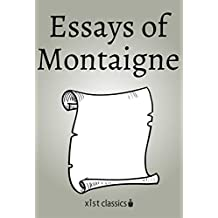 Essays of Montaigne (Xist Classics) (English Edition)
