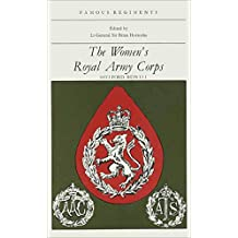The Women's Royal Army Corps (Famous Regiments) (English Edition)