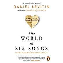 The World in Six Songs: How the Musical Brain Created Human Nature (English Edition)