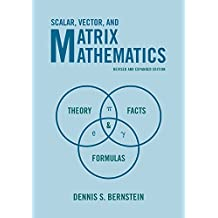 Scalar, Vector, and Matrix Mathematics: Theory, Facts, and Formulas - Revised and Expanded Edition (English Edition)