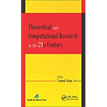 Theoretical and Computational Research in the 21st Century (English Edition)