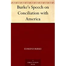 Burke's Speech on Conciliation with America (English Edition)