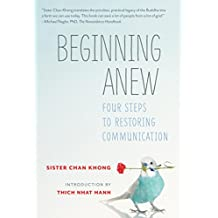 Beginning Anew: Four Steps to Restoring Communication (English Edition)