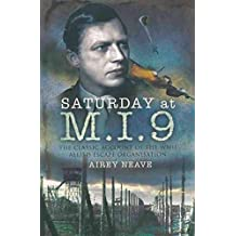 Saturday at M.I.9: The Classic Account of the WW2 Allied Escape Organisation (English Edition)