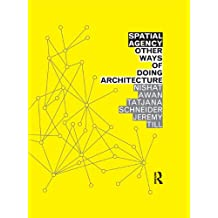 Spatial Agency: Other Ways of Doing Architecture (English Edition)
