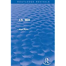 J.S. Mill (Routledge Revivals) (English Edition)