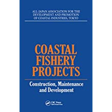 Coastal Fishery Projects: Construction, Maintenance and Development (English Edition)