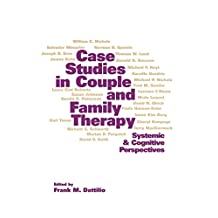 Case Studies in Couple and Family Therapy: Systemic and Cognitive Perspectives (The Guilford Family Therapy Series) (English Edition)