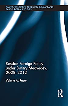 """""""Russian Foreign Policy under Dmitry Medvedev, 2008-2012 (BASEES/Routledge Series on Russian and East European Studies Book 105) (English Edition)"""",作者:[Pacer, Valerie]"""