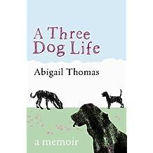 A Three Dog Life: A Memoir (English Edition)