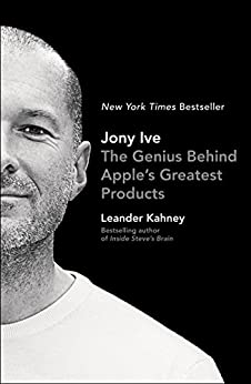 """Jony Ive: The Genius Behind Apple's Greatest Products (English Edition)"",作者:[Leander Kahney]"