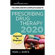 The APRN and PA's Complete Guide to Prescribing Drug Therapy 2020 (English Edition)