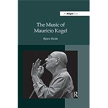 The Music of Mauricio Kagel (English Edition)