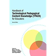 Handbook of Technological Pedagogical Content Knowledge (TPACK) for Educators (English Edition)