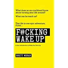 F#cking Wake Up: A Free Introduction to Wake the F#ck Up (English Edition)