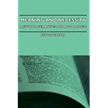 Meaning and Necessity - A Study in Semantics and Modal Logic (English Edition)