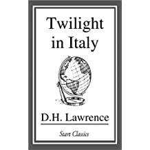 Twilight in Italy: Sketches from Etruscan Places, Sea and Sardinia, Twilight in Italy (Penguin Classics) (English Edition)