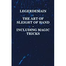 Legerdemain - The Art of Sleight of Hand - Including Magic Tricks (English Edition)