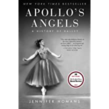 Apollo's Angels: A History of Ballet (English Edition)