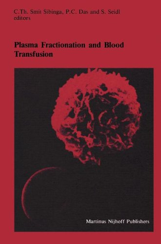 Plasma Fractionation and Blood Transfusion: Proceedings of the Ninth Annual Symposium on Blood Transfusion, Groningen, 1984, organized by the Red Cross Blood Bank Groningen-Drenthe