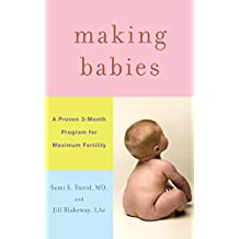 Making Babies: A Proven 3-Month Program for Maximum Fertility (English Edition)