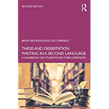 Thesis and Dissertation Writing in a Second Language: A Handbook for Students and their Supervisors (English Edition)