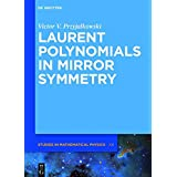 Laurent Polynomials in Mirror Symmetry