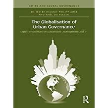 The Globalisation of Urban Governance (Cities and Global Governance Book 7) (English Edition)