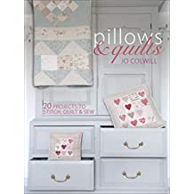 Pillows & Quilts: 20 Projects to Stitch, Quilt & Sew (English Edition)