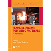 Flame Retardant Polymeric Materials: A Handbook (Series in Materials Science and Engineering) (English Edition)