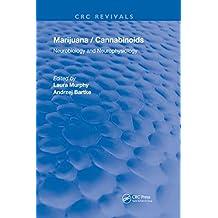 Marijuana/Cannabinoids: Neurophysiology and Neurobiology (Routledge Revivals) (English Edition)