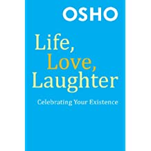 Life, Love, Laughter: Celebrating Your Existence (English Edition)