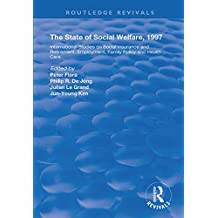 The State and Social Welfare, 1997: International Studies on Social Insurance and Retirement, Employment, Family Policy and Health Care (Routledge Revivals) (English Edition)