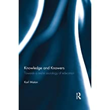 Knowledge and Knowers: Towards A Realist Sociology Of Education
