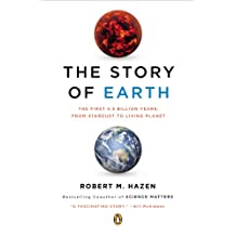 The Story of Earth: The First 4.5 Billion Years, from Stardust to Living Planet (English Edition)