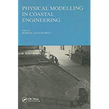 Physical modelling in coastal engineering: Proceedings of an international conference, Newark, Delaware, August 1981 (English Edition)