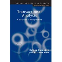 Transactional Analysis: A Relational Perspective (Advancing Theory in Therapy Book 7) (English Edition)