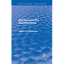 Rachmaninoff's Recollections (Routledge Revivals) (English Edition)