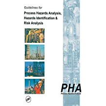 Guidelines for Process Hazards Analysis (PHA, HAZOP), Hazards Identification, and Risk Analysis (English Edition)